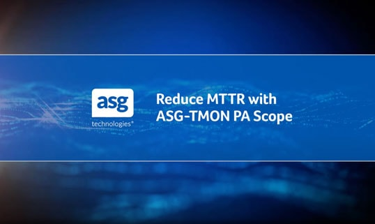 Reduce MTTR with ASG-TMON PA Scope
