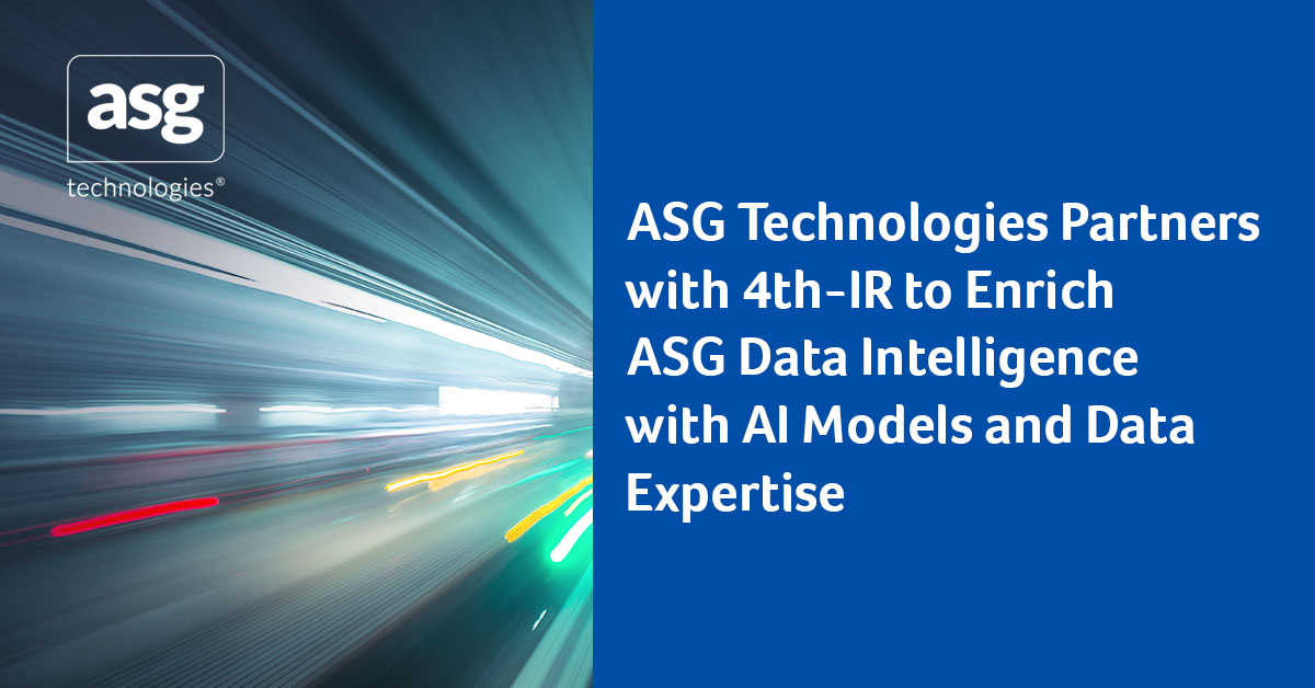 ASG Technologies Partners with 4th-IR to Enrich ASG Data Intelligence with AI Models and Data Expertise
