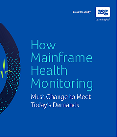 How Mainframe Health Monitoring Must Change to Meet Today's Demands