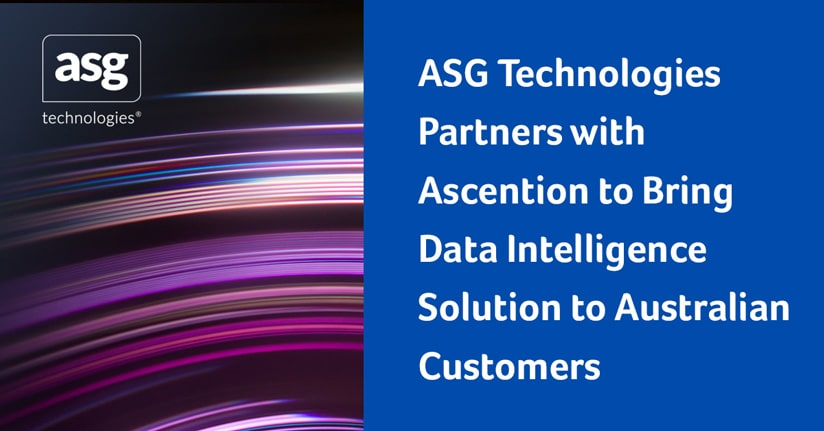 ASG Technologies Partners with Ascention to Bring Data Intelligence Solution to Australian Customers