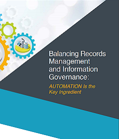 Balancing Records Management and Information Governance: Automation...