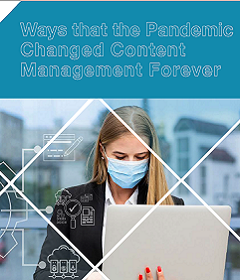 Ways that the Pandemic Changed Content Management Forever