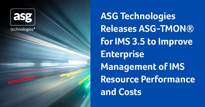 ASG Technologies Releases ASG-TMON® for IMS 3.5 to Improve Enterprise Management of IMS Resource Performance and Costs
