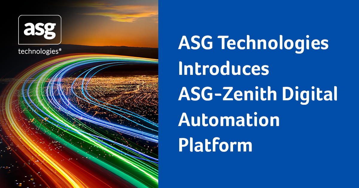 ASG Technologies Introduces ASG-Zenith Digital Automation Platform