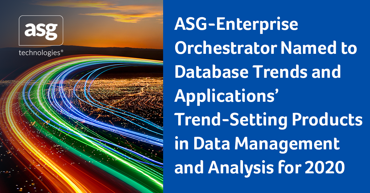 ASG-Enterprise Orchestrator Named to Database Trends and Applications' Trend-Setting Products in Data Management and Analysis for 2020
