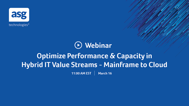 Optimize Performance & Capacity in Hybrid IT Value Streams - Mainframe to Cloud